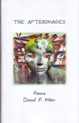THE AFTERIMAGES Poems by David P. Miller