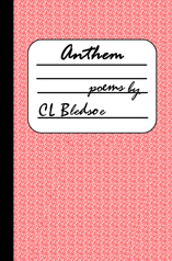 Anthem by CL Bledsoe