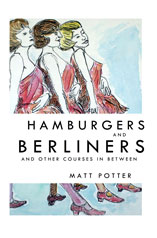 Hamburgers and Berliners and other courses in between by Matt Potter