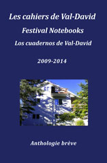 Les cahiers de Val-David Festival Notebooks Los cuadernos de Val-David 2009-2014 Anthologie br�ve by Flavia Cosma (Editor)