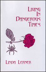 Living In Dangerous Times by Linda Lerner