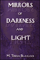 Mirrors of Darkness and Light by M. Teresa Blaylock