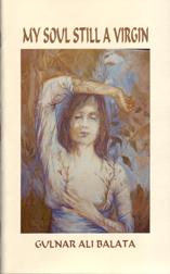 My Soul Still A Virgin by Gulnar Ali Balata