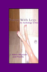 Poetry With Legs An anthology of Sin by J. Edwin Whitelaw and Friends