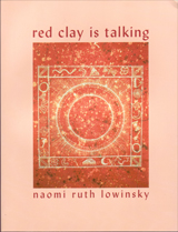 red clay is talking by Naomi Ruth Lowinsky