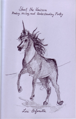 Shoot the Unicorn Reading, Writing and Understanding Poetry by Lou Orfanella