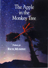 The Apple in the Monkey Tree Poems by Rich Murphy