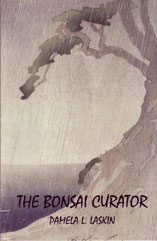 The Bonsai Curator by Pamela L. Laskin