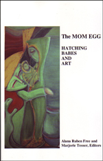 The MOM EGG Hatching Babes and Art