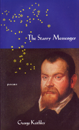 The Starry Messenger Poems by George Keithley