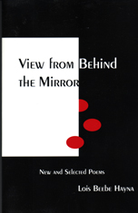 View from Behind the Mirror by Lois Beebe Hayna